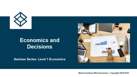 Economics and Decisions – Level 1 Economics