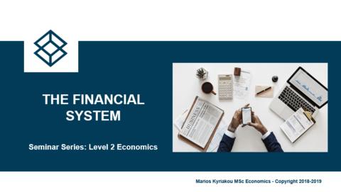 The Financial System – Level 2 Economics