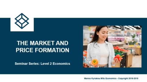 Market and Price Formation – Level 2 Economics