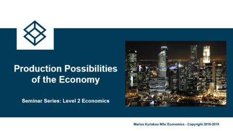 Production Possibilities of the Economy – Level 2 Economics
