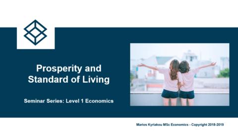 Prosperity and Standard of Living – Level 1 Economics