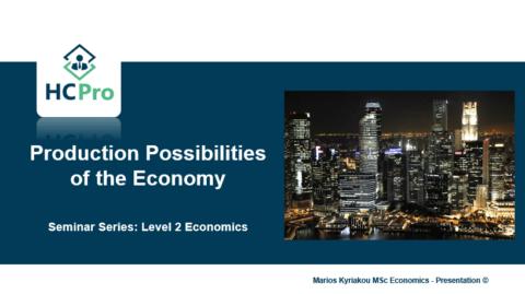 1. Production Possibilities of the Economy – Level 2 Economics