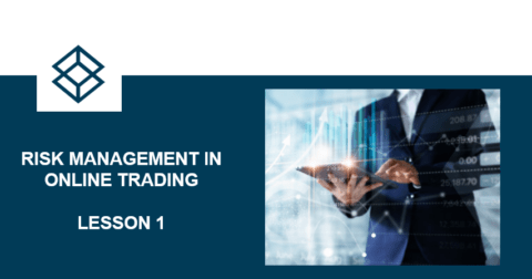 Risk Management in Online Trading – Lesson 1
