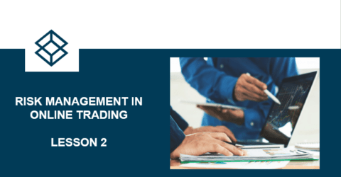 Risk Management in Online Trading – Lesson 2